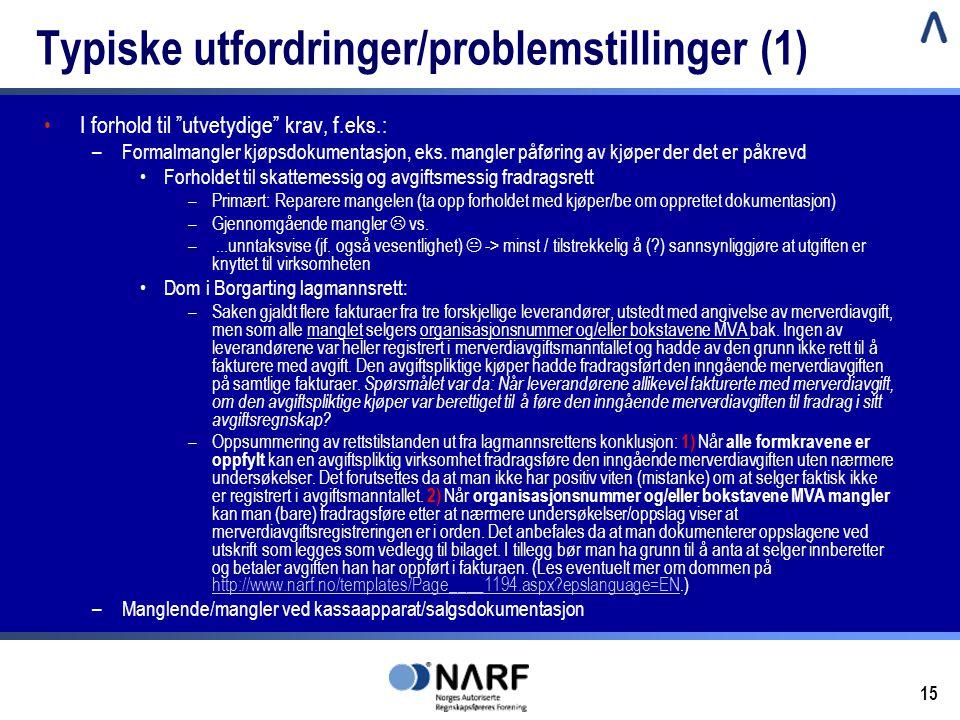 """15 Typiske utfordringer/problemstillinger (1) •I forhold til """"utvetydige"""" krav, f.eks.: –Formalmangler kjøpsdokumentasjon, eks. mangler påføring av kj"""