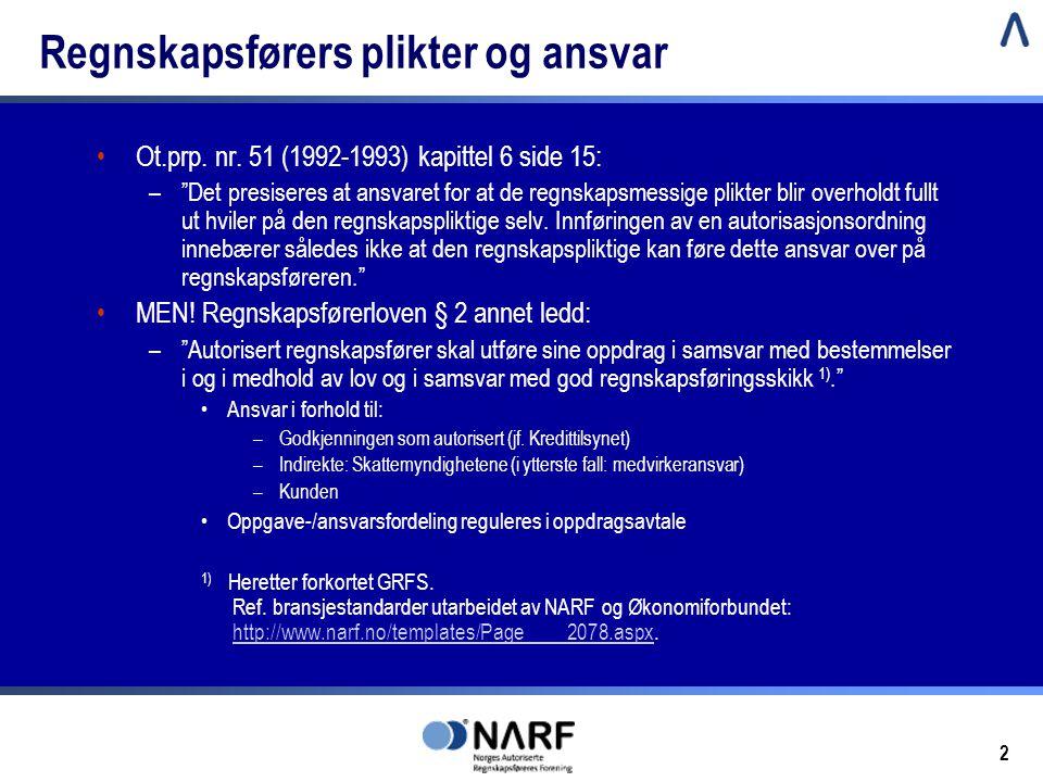 2 Regnskapsførers plikter og ansvar •Ot.prp.nr.