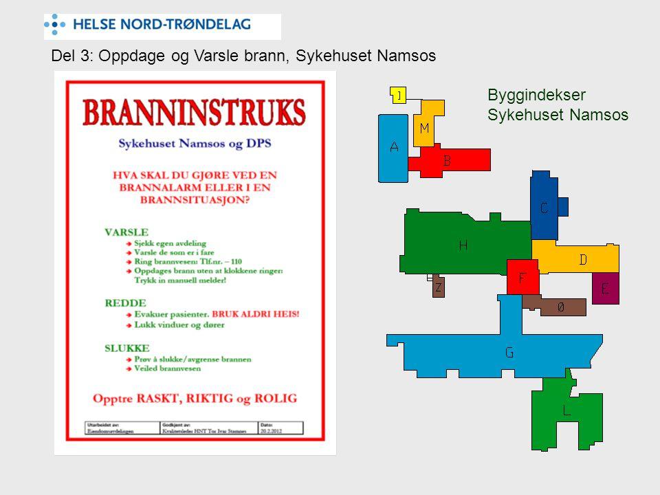 Del 3: Oppdage og Varsle brann, Sykehuset Namsos Byggindekser Sykehuset Namsos