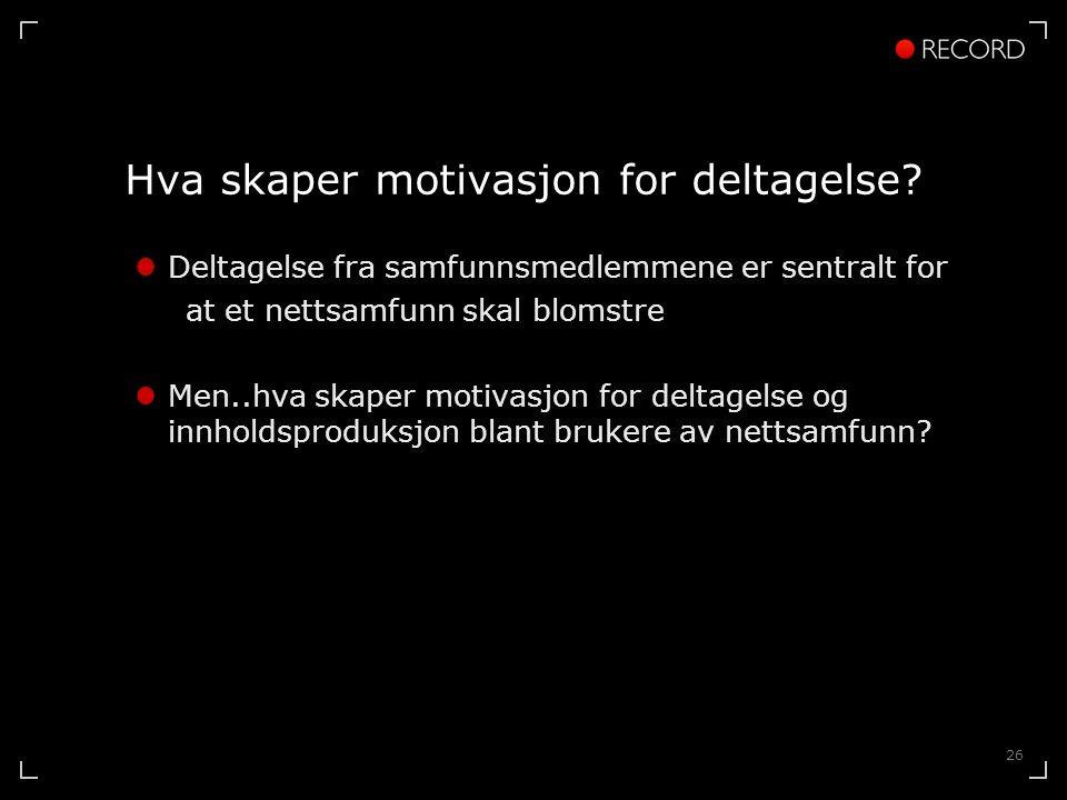 26 Hva skaper motivasjon for deltagelse.