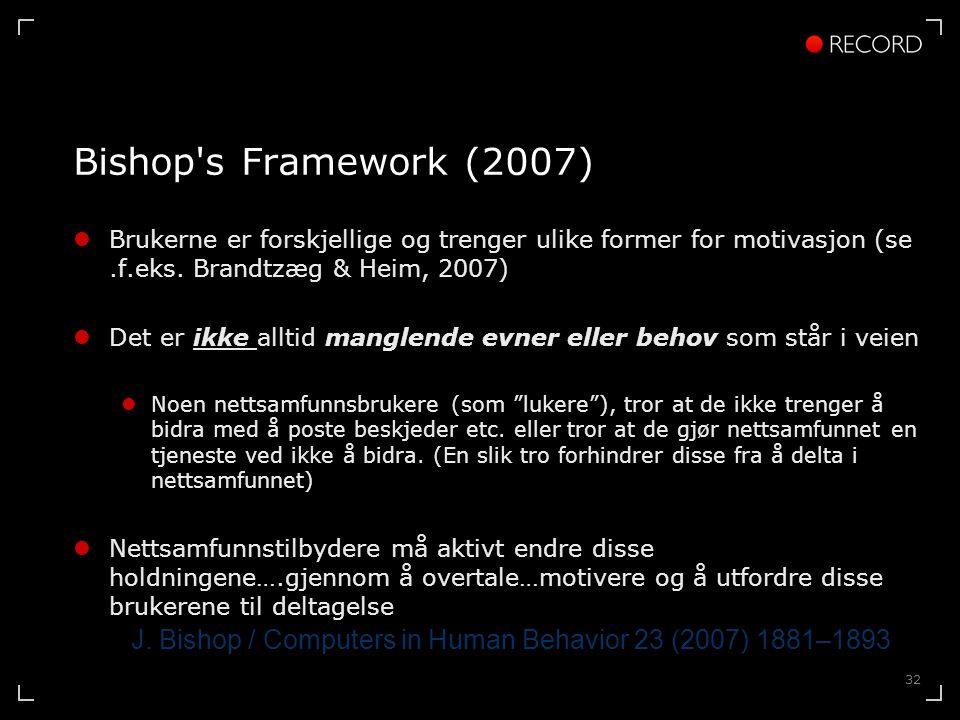 32 Bishop s Framework (2007)  Brukerne er forskjellige og trenger ulike former for motivasjon (se.f.eks.