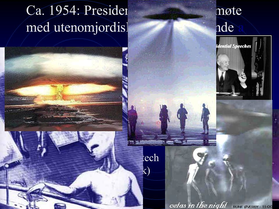 Ca.1954: President Eisenhowers møte med utenomjordiske av vårt utseende a *20.-21.