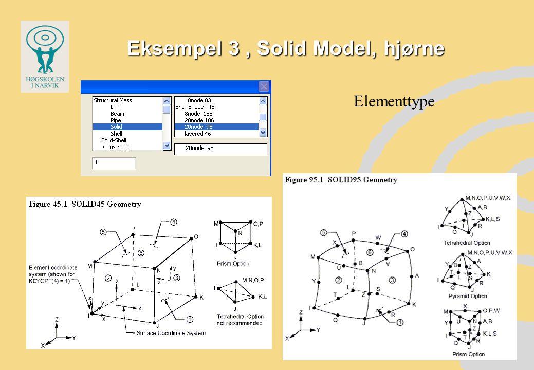 Eksempel 3, Solid Model, hjørne Elementtype