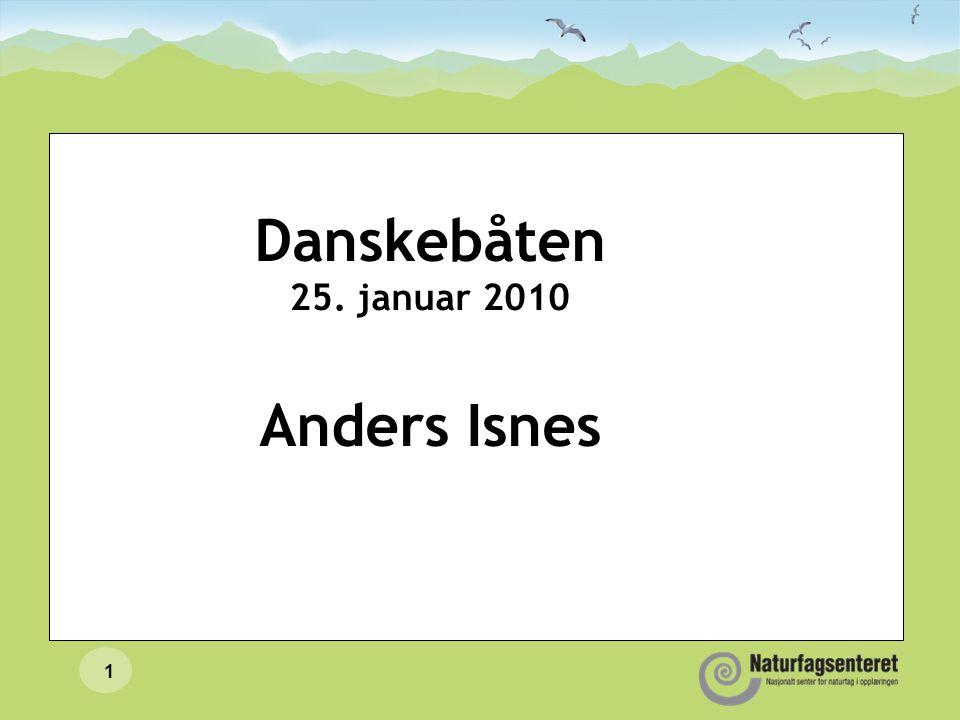 1 Danskebåten 25. januar 2010 Anders Isnes