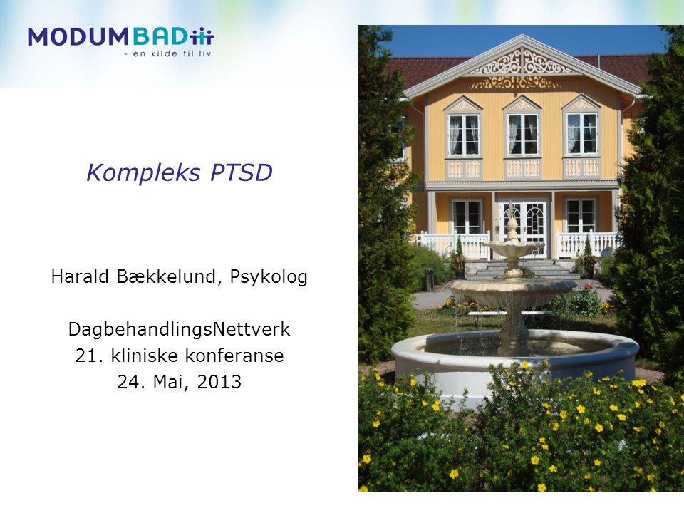 Kompleks PTSD Harald Bækkelund, Psykolog DagbehandlingsNettverk 21.