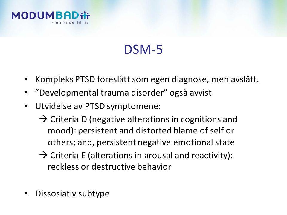 DSM-5 • Kompleks PTSD foreslått som egen diagnose, men avslått.