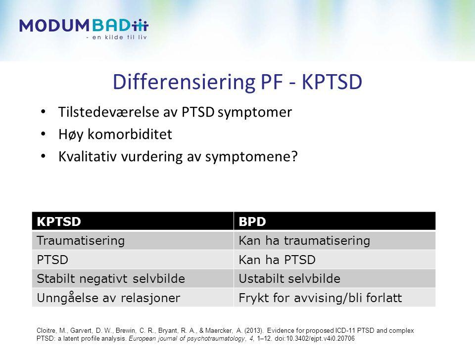 Differensiering PF - KPTSD • Tilstedeværelse av PTSD symptomer • Høy komorbiditet • Kvalitativ vurdering av symptomene.