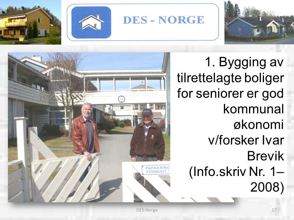 17DES-Norge 1. Bygging av tilrettelagte boliger for seniorer er god kommunal økonomi v/forsker Ivar Brevik (Info.skriv Nr. 1– 2008)