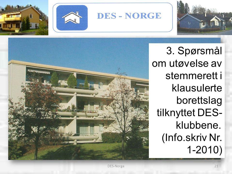 21DES-Norge 3. Spørsmål om utøvelse av stemmerett i klausulerte borettslag tilknyttet DES- klubbene. (Info.skriv Nr. 1-2010)