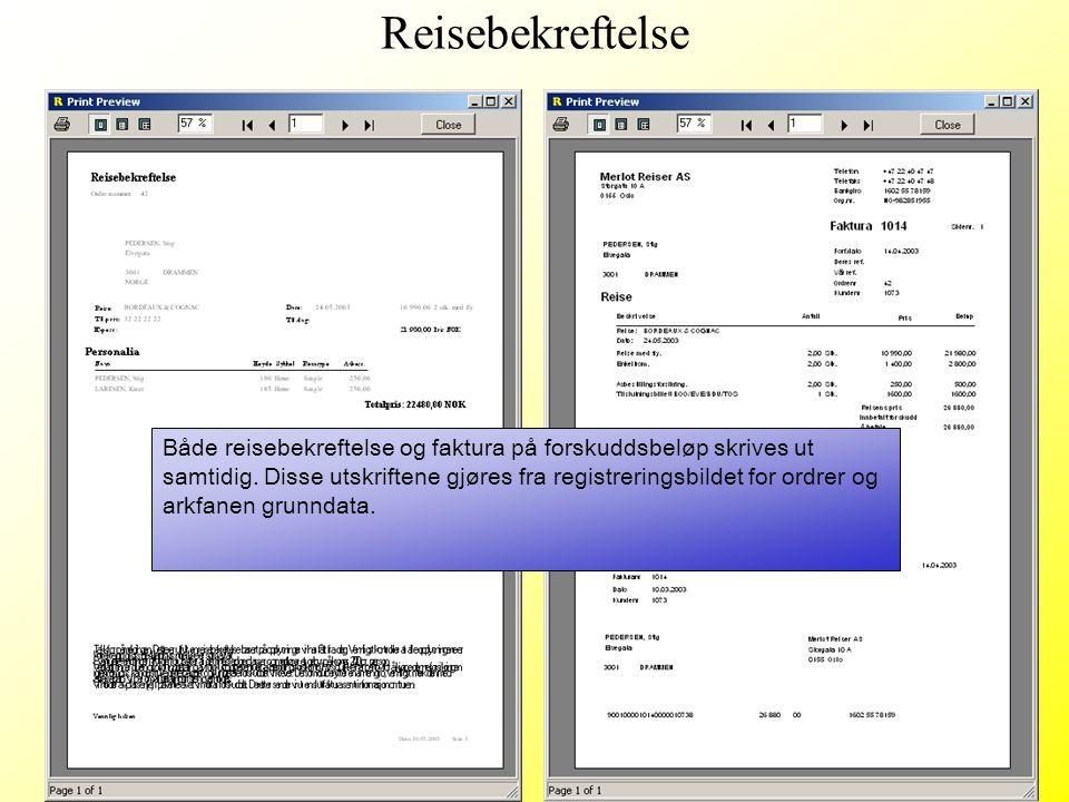 Både reisebekreftelse og faktura på forskuddsbeløp skrives ut samtidig. Disse utskriftene gjøres fra registreringsbildet for ordrer og arkfanen grunnd