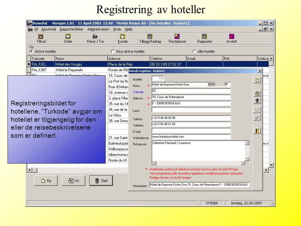 """Registreringsbildet for hotellene. """"Turkode"""" avgjør om hotellet er tilgjengelig for den eller de reisebeskrivelsene som er definert. Registrering av h"""