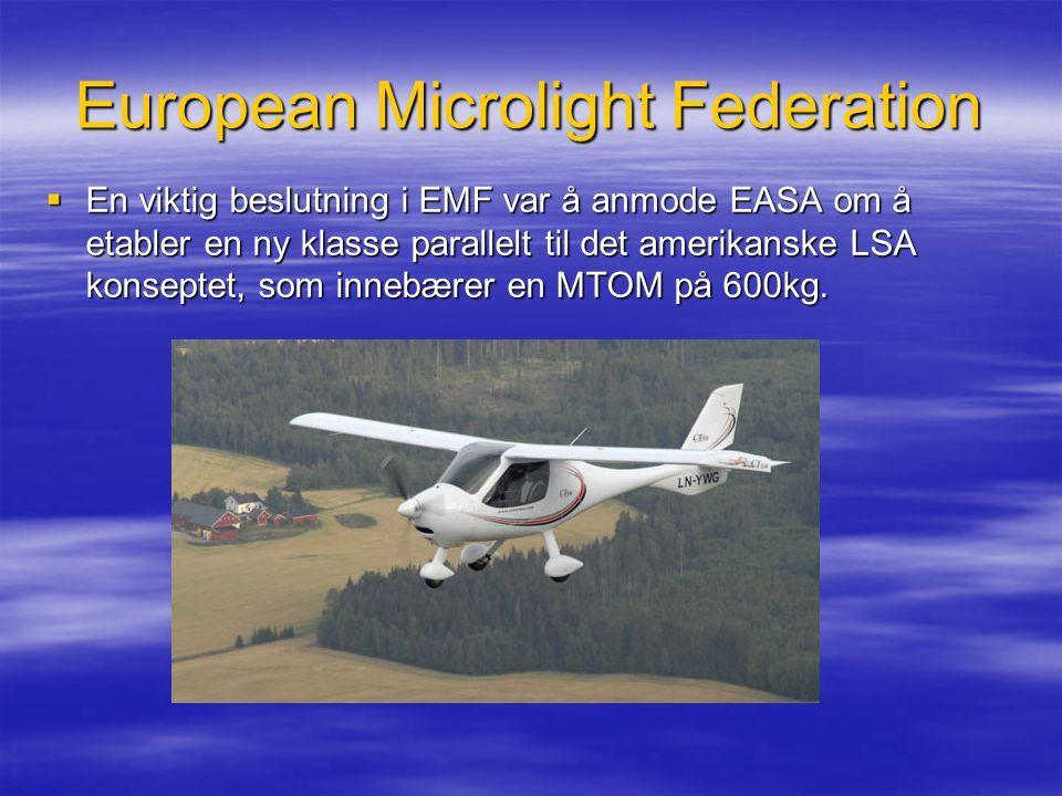 European Microlight Federation  En viktig beslutning i EMF var å anmode EASA om å etabler en ny klasse parallelt til det amerikanske LSA konseptet, s