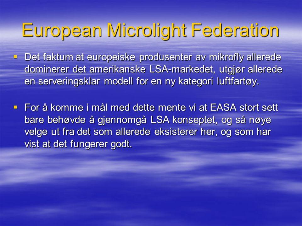 European Microlight Federation  Det faktum at europeiske produsenter av mikrofly allerede dominerer det amerikanske LSA-markedet, utgjør allerede en