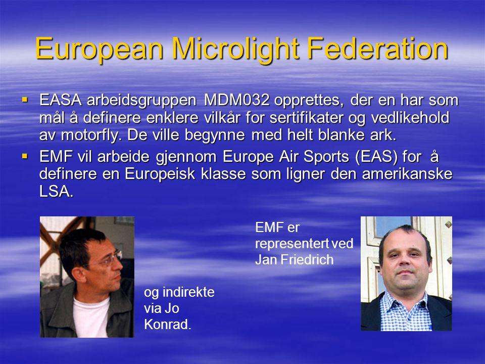 European Microlight Federation  EASA arbeidsgruppen MDM032 opprettes, der en har som mål å definere enklere vilkår for sertifikater og vedlikehold av