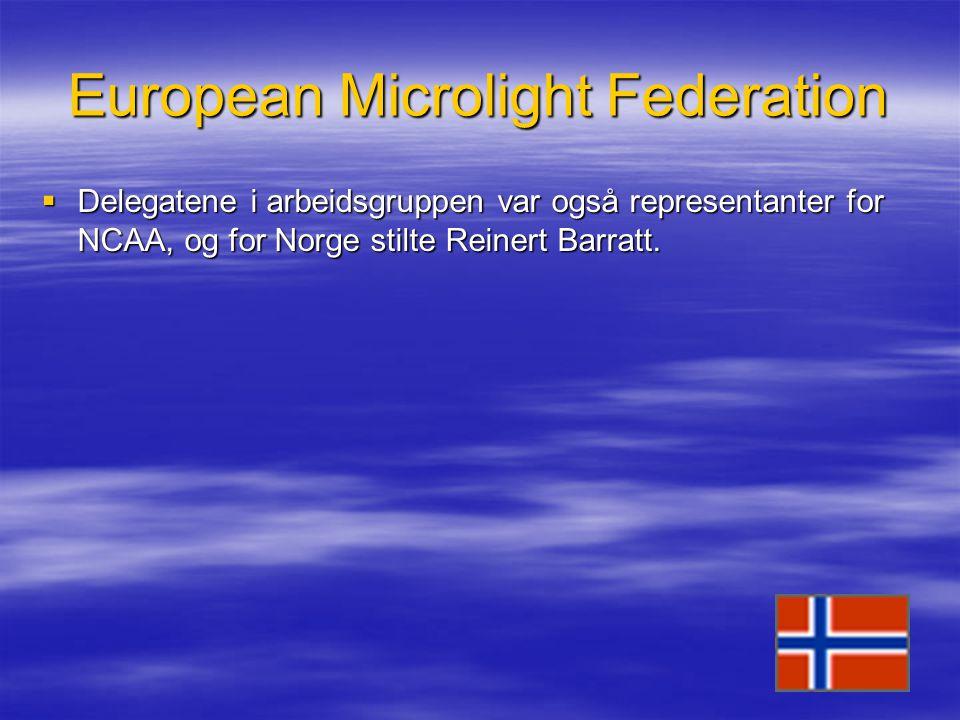 European Microlight Federation  Delegatene i arbeidsgruppen var også representanter for NCAA, og for Norge stilte Reinert Barratt.