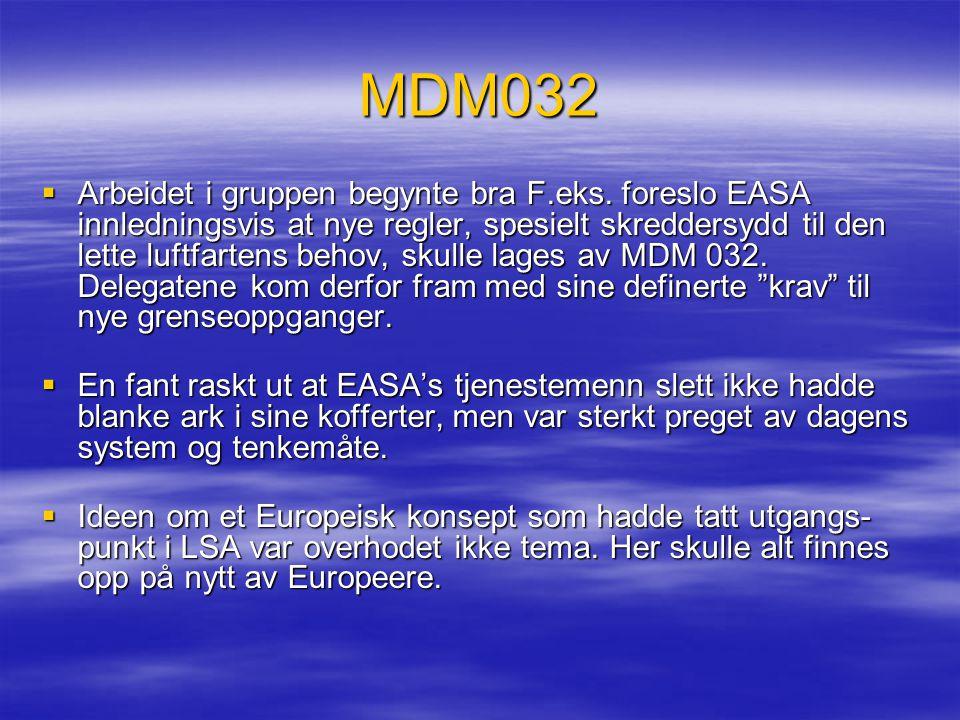 MDM032  Arbeidet i gruppen begynte bra F.eks. foreslo EASA innledningsvis at nye regler, spesielt skreddersydd til den lette luftfartens behov, skull