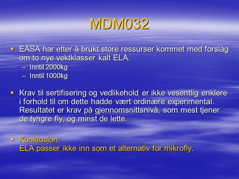 MDM032  EASA har etter å brukt store ressurser kommet med forslag om to nye vektklasser kalt ELA. –Inntil 2000kg –Inntil 1000kg  Krav til sertifiser