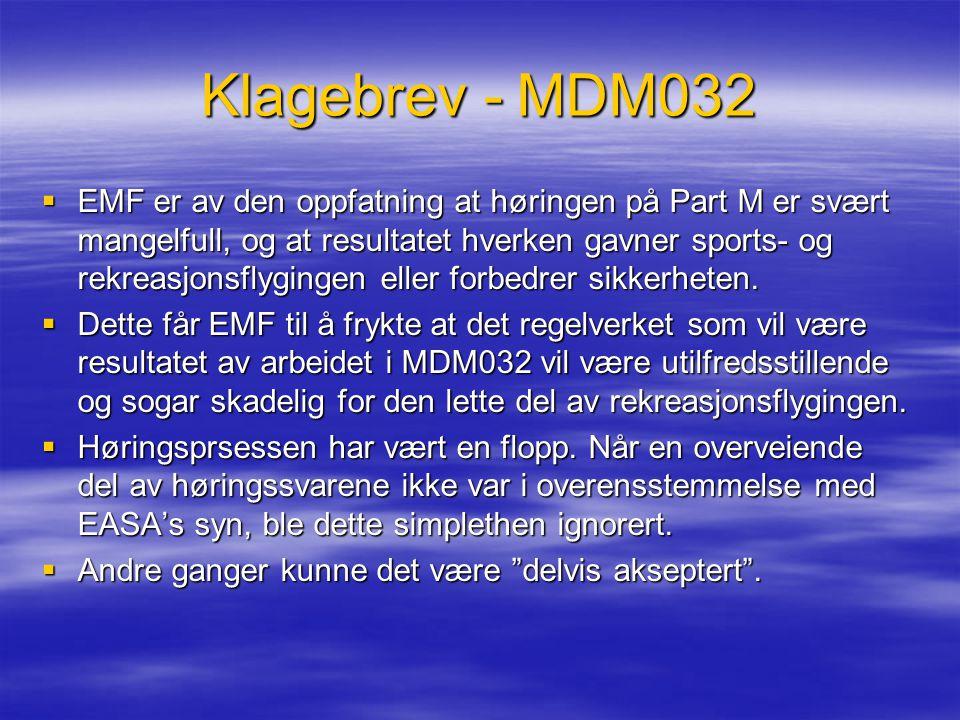 Klagebrev - MDM032  EMF er av den oppfatning at høringen på Part M er svært mangelfull, og at resultatet hverken gavner sports- og rekreasjonsflyging