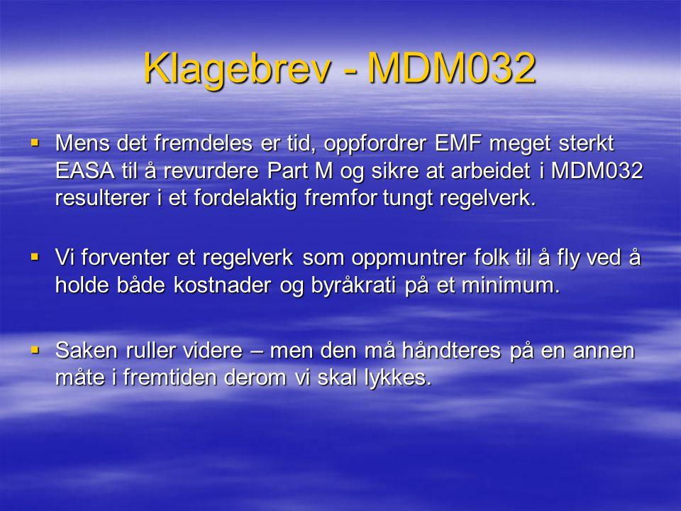 Klagebrev - MDM032  Mens det fremdeles er tid, oppfordrer EMF meget sterkt EASA til å revurdere Part M og sikre at arbeidet i MDM032 resulterer i et