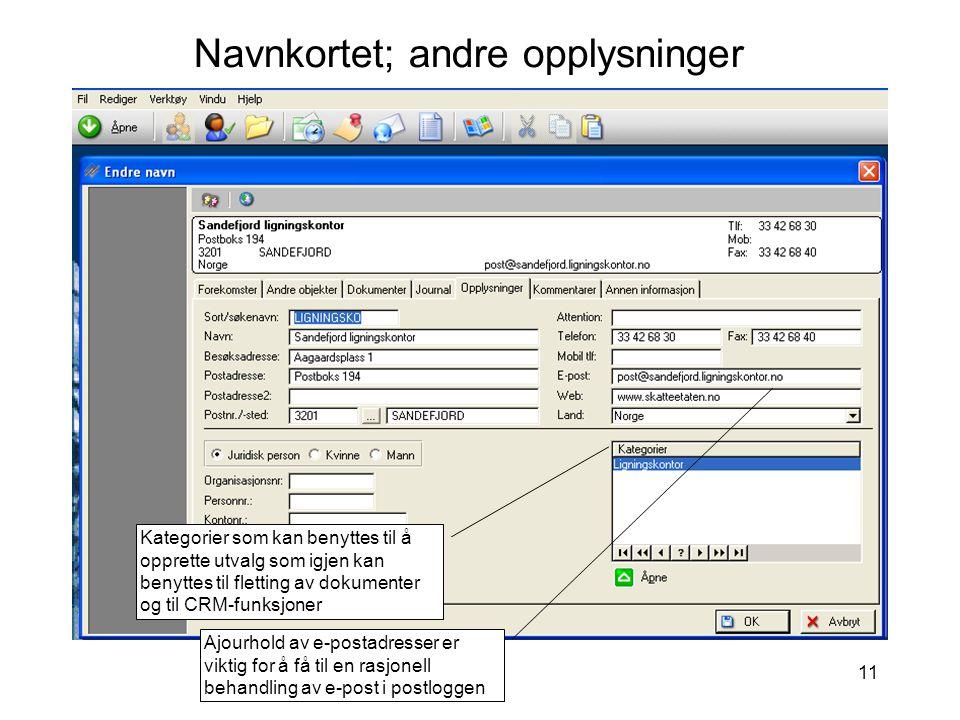11 Navnkortet; andre opplysninger Kategorier som kan benyttes til å opprette utvalg som igjen kan benyttes til fletting av dokumenter og til CRM-funks