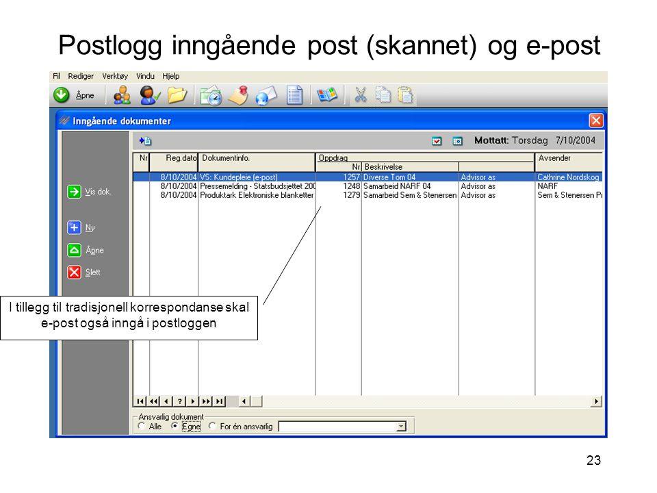 23 Postlogg inngående post (skannet) og e-post I tillegg til tradisjonell korrespondanse skal e-post også inngå i postloggen