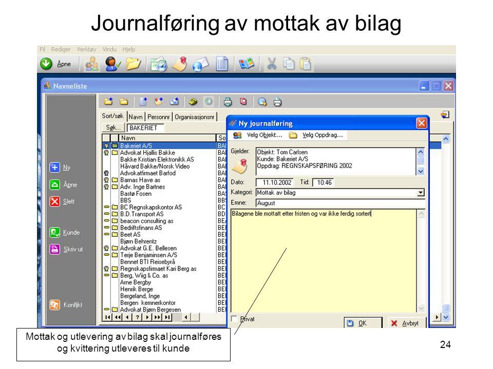 24 Journalføring av mottak av bilag Mottak og utlevering av bilag skal journalføres og kvittering utleveres til kunde