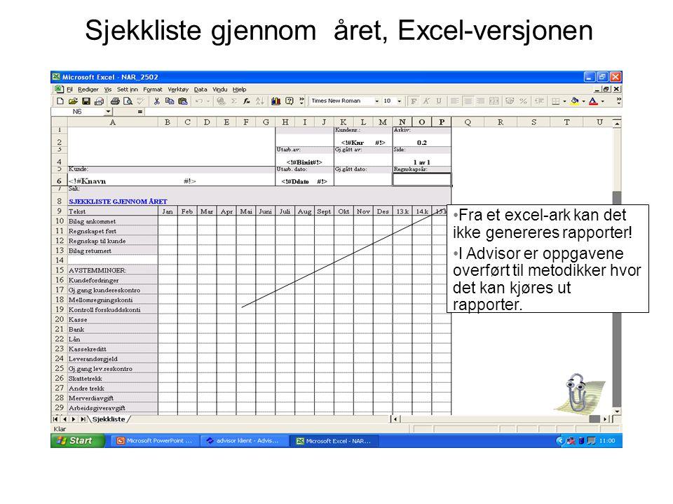 Sjekkliste gjennom året, Excel-versjonen •Fra et excel-ark kan det ikke genereres rapporter! •I Advisor er oppgavene overført til metodikker hvor det