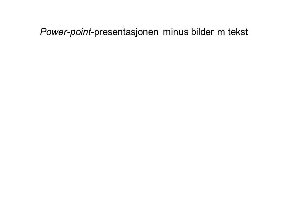 Power-point-presentasjonen minus bilder m tekst