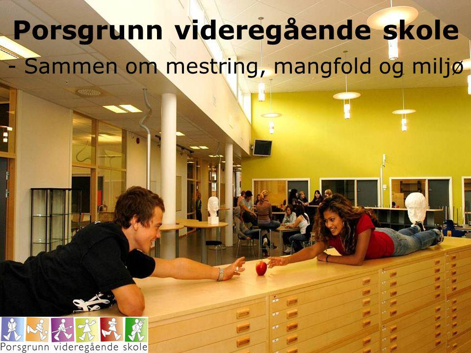 Porsgrunn videregående skole - Sammen om mestring, mangfold og miljø