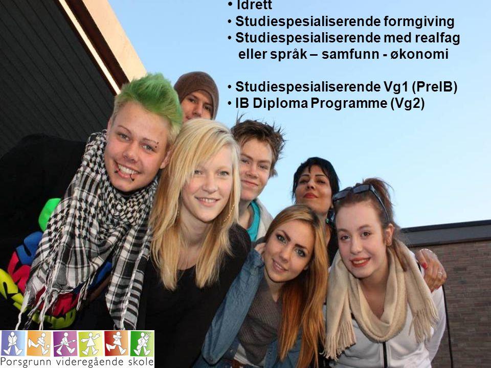 • Idrett • Studiespesialiserende formgiving • Studiespesialiserende med realfag eller språk – samfunn - økonomi • Studiespesialiserende Vg1 (PreIB) •