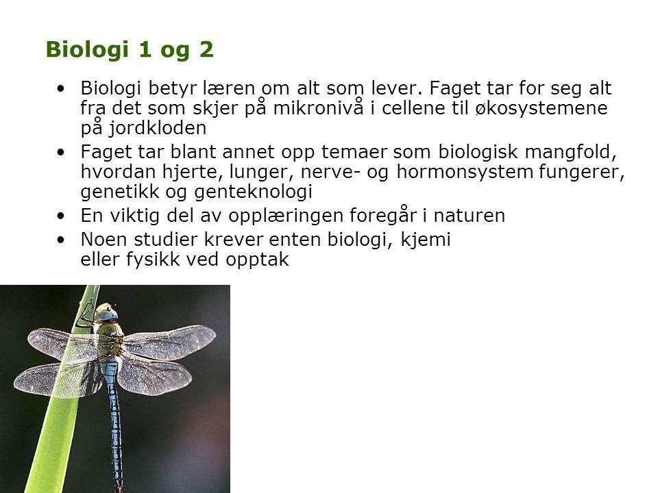 Biologi 1 og 2 •Biologi betyr læren om alt som lever. Faget tar for seg alt fra det som skjer på mikronivå i cellene til økosystemene på jordkloden •F