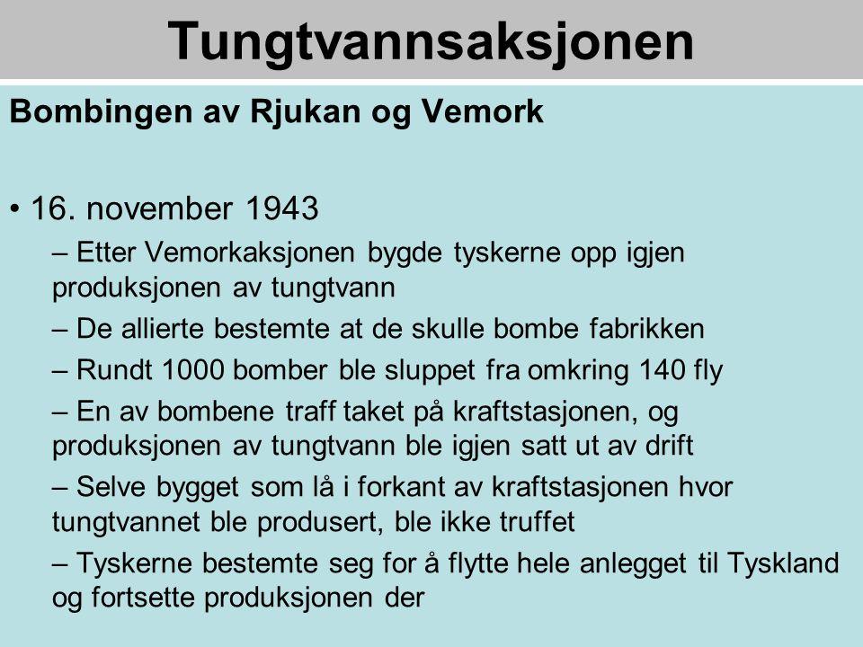 Tungtvannsaksjonen Bombingen av Rjukan og Vemork • 16.