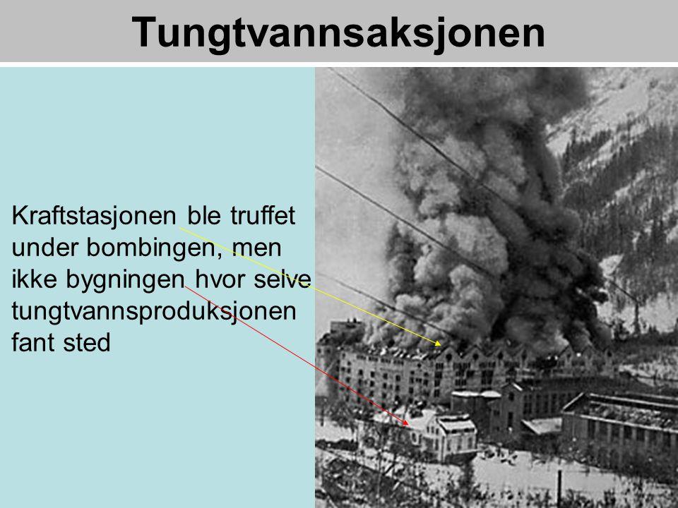 Tungtvannsaksjonen Kraftstasjonen ble truffet under bombingen, men ikke bygningen hvor selve tungtvannsproduksjonen fant sted