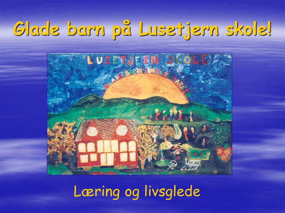 Glade barn på Lusetjern skole! Læring og livsglede