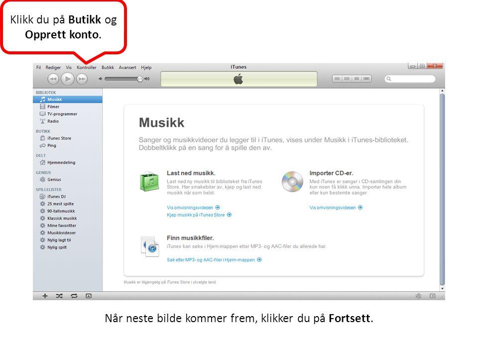 Klikk du på Butikk og Opprett konto. Når neste bilde kommer frem, klikker du på Fortsett.