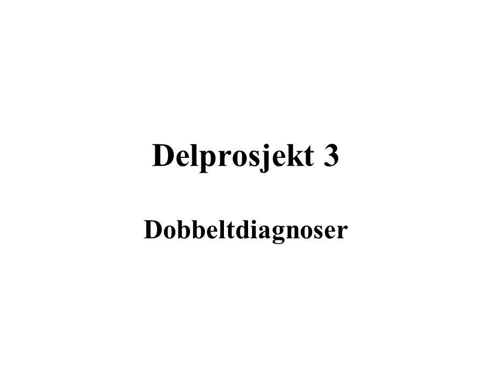 Delprosjekt 3 Dobbeltdiagnoser