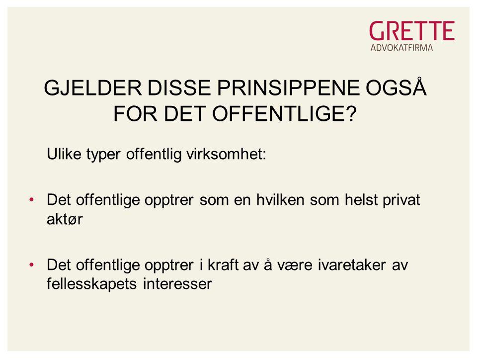 GJELDER DISSE PRINSIPPENE OGSÅ FOR DET OFFENTLIGE.