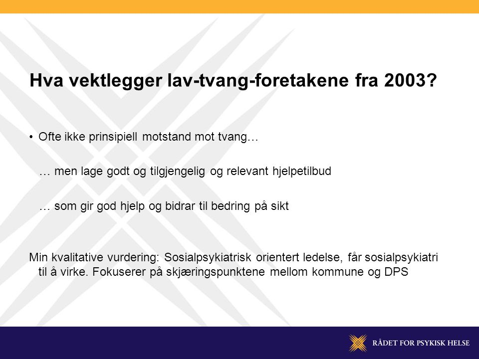 Hva vektlegger lav-tvang-foretakene fra 2003.