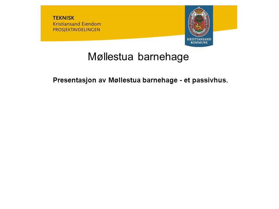 Møllestua barnehage Presentasjon av Møllestua barnehage - et passivhus.