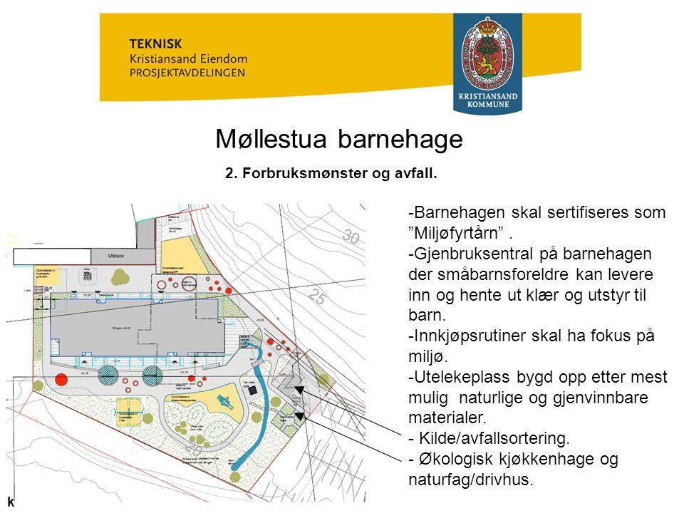 """Møllestua barnehage 2. Forbruksmønster og avfall. k -Barnehagen skal sertifiseres som """"Miljøfyrtårn"""". -Gjenbruksentral på barnehagen der småbarnsforel"""