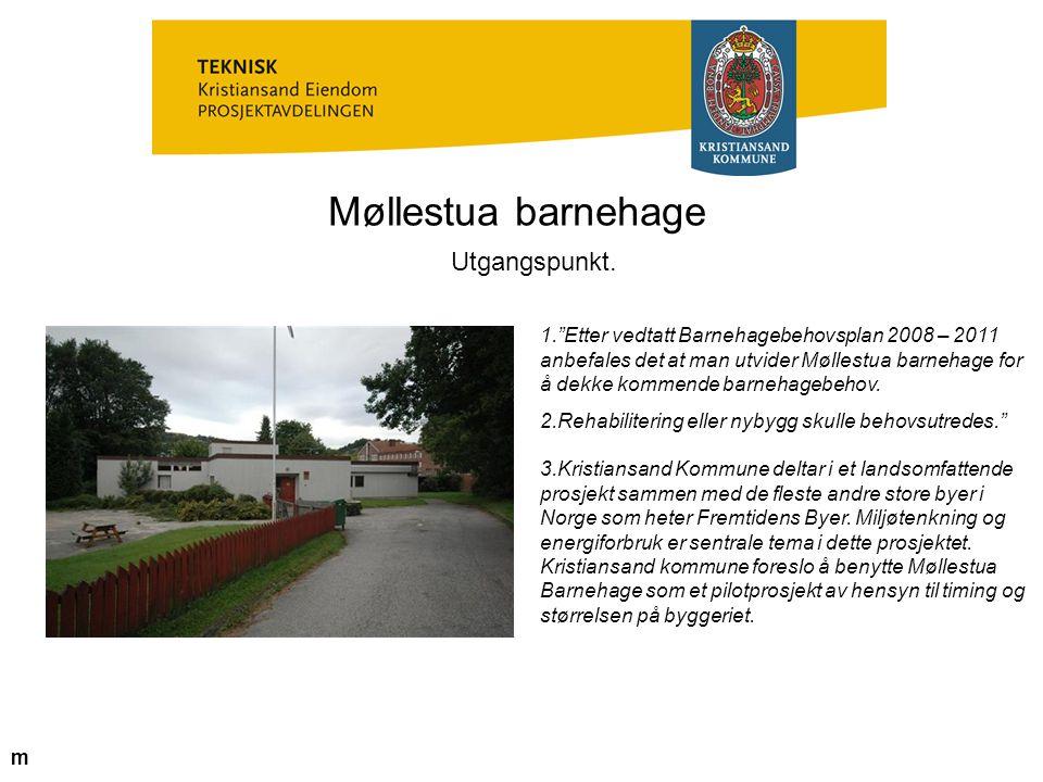"""Møllestua barnehage Utgangspunkt. 1.""""Etter vedtatt Barnehagebehovsplan 2008 – 2011 anbefales det at man utvider Møllestua barnehage for å dekke kommen"""
