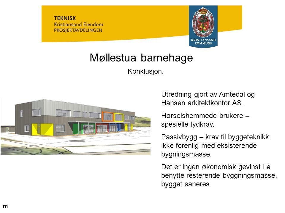 Møllestua barnehage Konklusjon. Utredning gjort av Amtedal og Hansen arkitektkontor AS. Hørselshemmede brukere – spesielle lydkrav. Passivbygg – krav