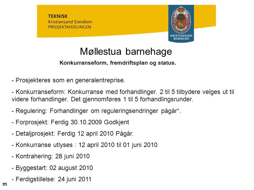 Møllestua barnehage Konkurranseform, fremdriftsplan og status. - Prosjekteres som en generalentreprise. - Konkurranseform: Konkurranse med forhandling