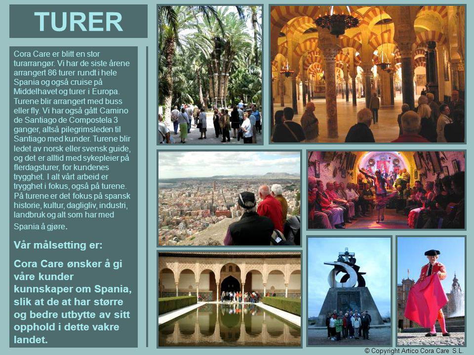 TURER Cora Care er blitt en stor turarrangør. Vi har de siste årene arrangert 86 turer rundt i hele Spania og også cruise på Middelhavet og turer i Eu