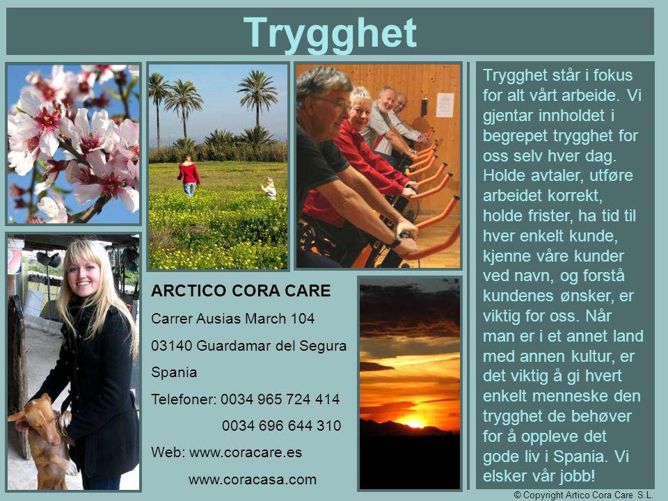 DET GODE LIV I SPANIA ER CORA CARE VI BRYR OSS OM MENNESKER! © Copyright Artico Cora Care S.L.
