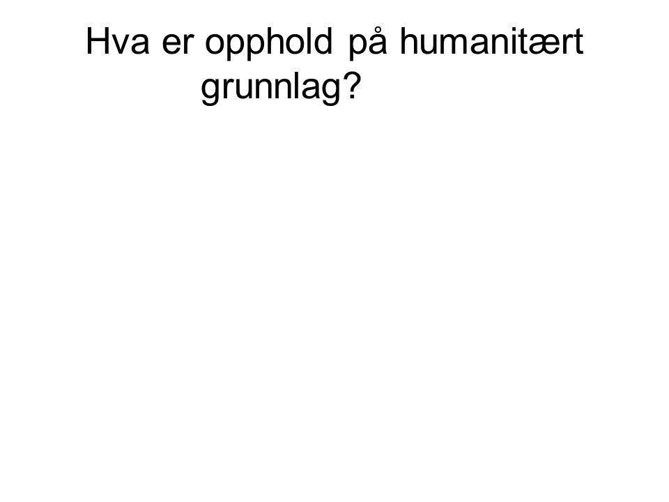 Hva er opphold på humanitært grunnlag?