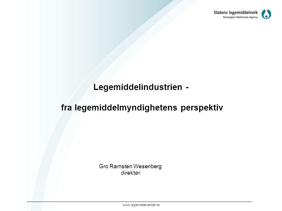 www.legemiddelverket.no Legemiddelindustrien - fra legemiddelmyndighetens perspektiv Gro Ramsten Wesenberg direktør