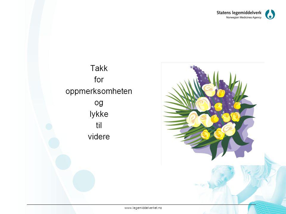 www.legemiddelverket.no Takk for oppmerksomheten og lykke til videre
