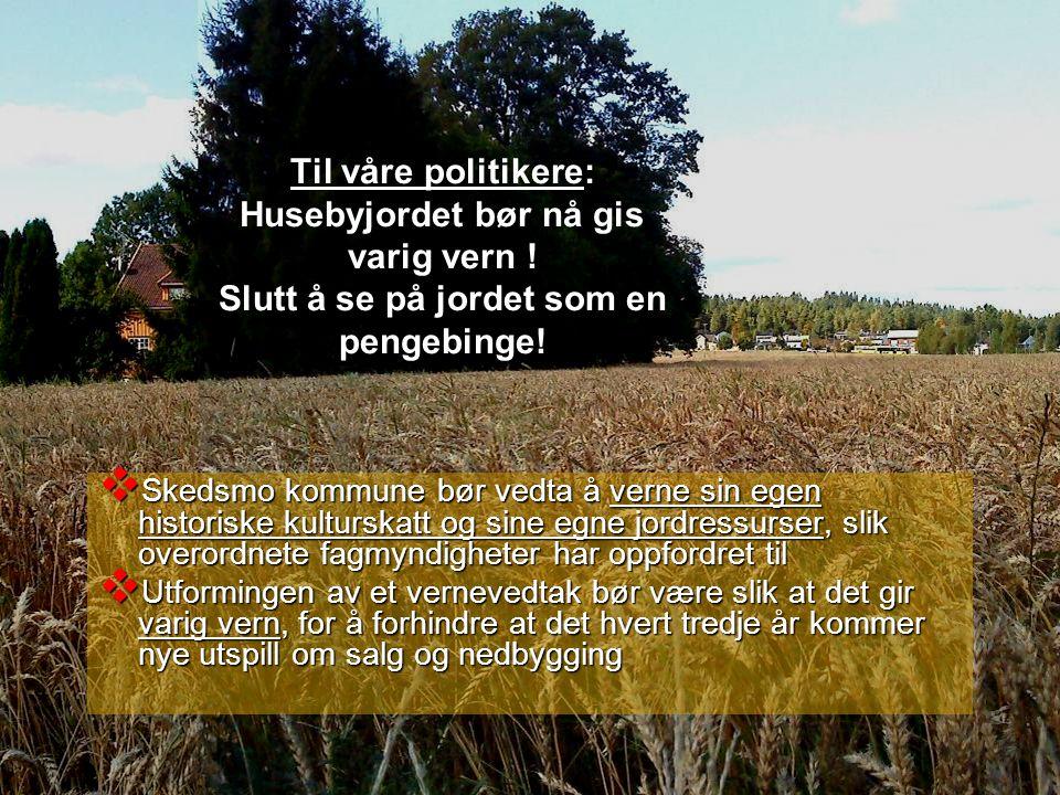 Husebyjordet sett fra Skedsmokorset i dag Husebyjordet sett fra Skedsmokorset etter kommuneplanforslaget Ingen ting å applaudere for --- ! Dette må ik
