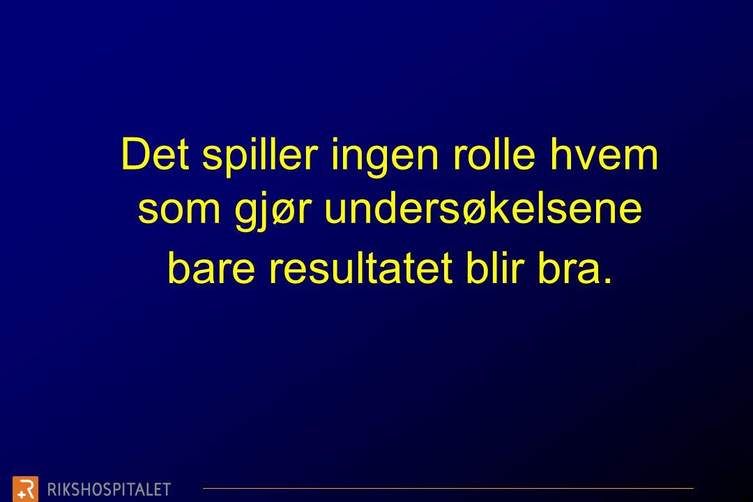 Sakset fra svensk rapport 2003 Lars Thorelius, Rtg avd Univeritetssykehuset i Linköping Svensk ultraljudsutbildning: • Jag kör först, se'n har du all tid i världen med pasienten. • Kör först du, så kollar jag efteråt. • Du värkar kunna det här nu.